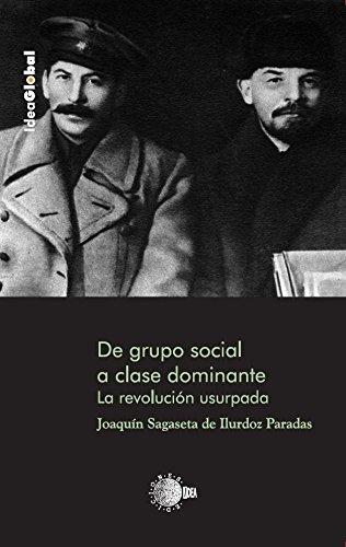 """""""De grupo social a clase dominante. La revolución usurpada"""". Editorial Idea"""